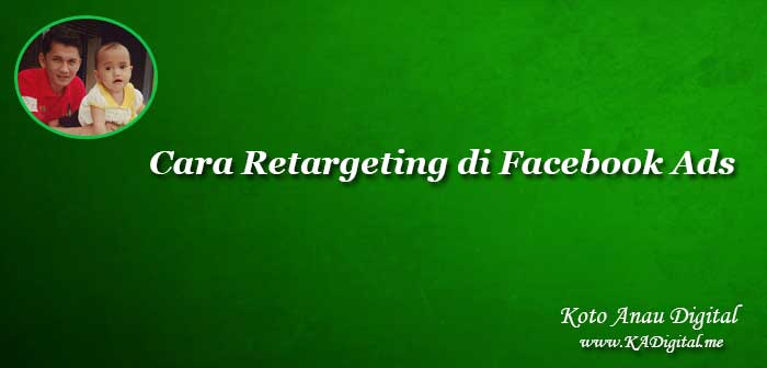 Cara Retargeting di Facebook Ads